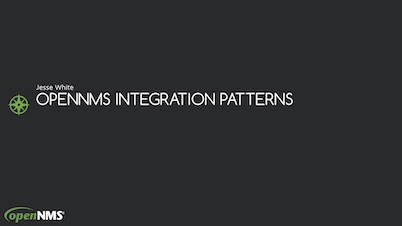 ouce2018-Jesse_White-OpenNMS_Integration_Patterns.pdf
